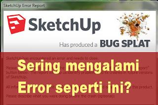 cara mengatasi bug splat pada SketchUp