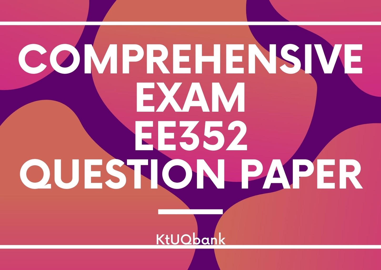 Comprehensive Exam | EE352 | Question Papers (2015 batch)