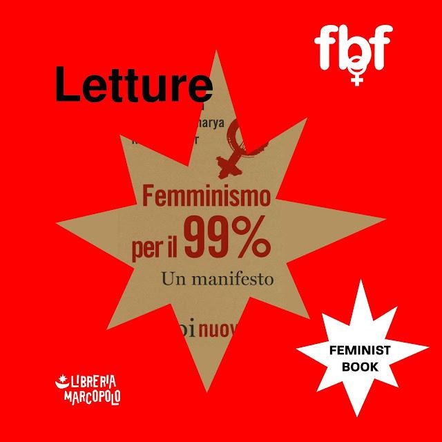 FEMMINISMO PER IL 99% di Cinzia Arruzza, Tithi Bhattacharya e Nancy Fraser