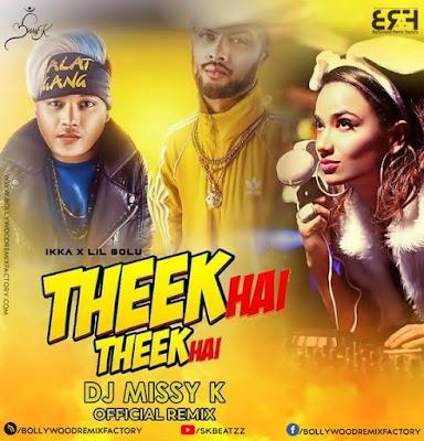 Theek Hai Theek Hai (Official Remix) - IKKA X Lil Golu - DJ MissyK