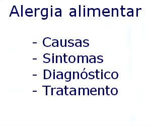 Alergia alimentar causas sintomas diagnóstico tratamento prevenção riscos complicações