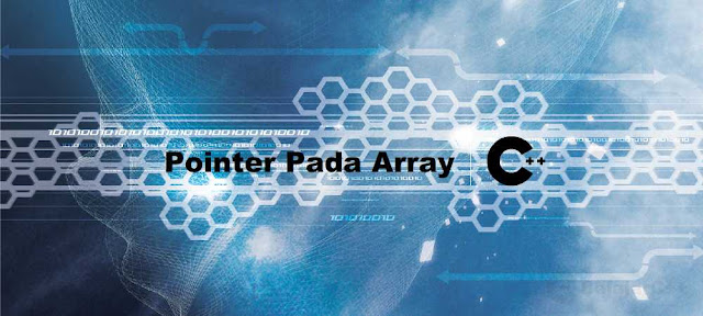 Cara Deklarasi Pointer Pada Array C++ - Belajar C++