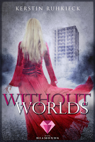 https://www.amazon.de/Without-Worlds-Kerstin-Ruhkieck-ebook/dp/B06XC1JXQ8
