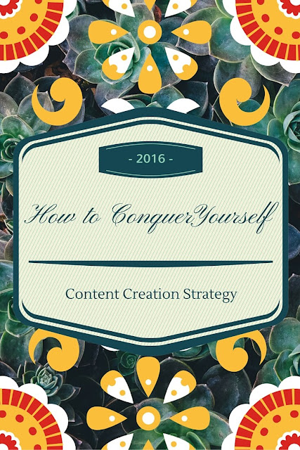 How to Conquer Yourself: Content Creation Strategy