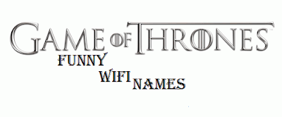 Game of Thrones Wi-Fi Names - cool wifi names