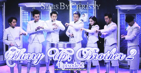 Subs By Chrissy: 奔跑吧兄弟 (Hurry Up, Brother 2) Ep  2