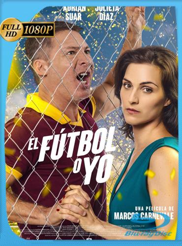 El fútbol o yo (2017) HD [1080p] Latino [GoogleDrive] TeslavoHD
