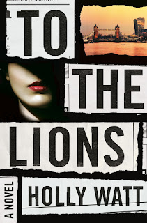 all about To the Lions by Holly Watt
