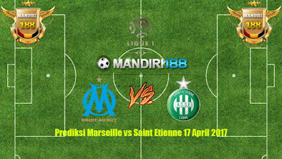 AGEN BOLA - Prediksi Marseille vs Saint Etienne 17 April 2017
