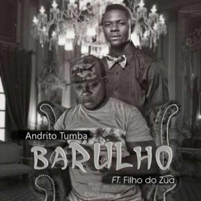 Andrito Tumba – Barulho nova música