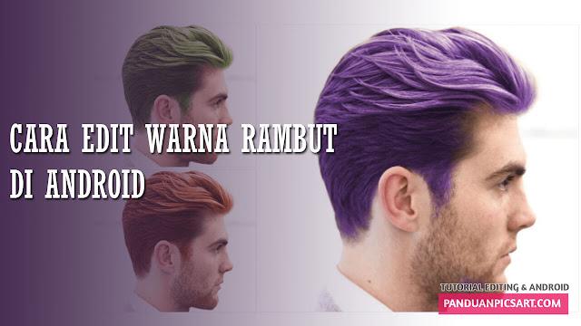 merubah warna rambut picsart
