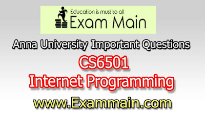 CS6501 Internet Programming  | Important  Questions | Question bank | Syllabus | Model and Previous Question papers | Download PDF