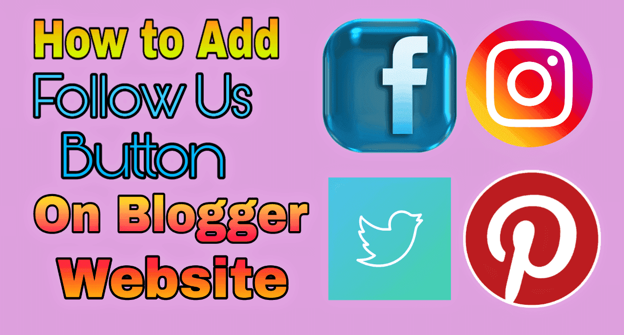 How to add follow us button blogger website