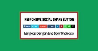 Membuat Responsive Social Share button Lengkap dengan Bbm, line, whatsapp