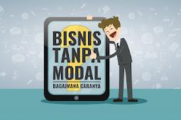 Bisnis Tanpa Modal Di Jaman Era Digital Sangat Mudah