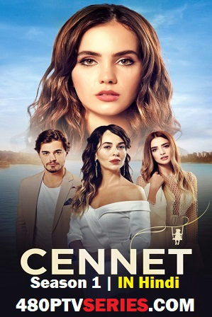 Free Download Hindi Dubbed Tv Series Watch Online Cennet Season 1 Full Hindi Dubbed Download 720p HDRip
