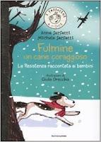 Fulmine, un cane coraggioso. La Resistenza raccontata ai bambini di  Anna Sarfatti, Michele Sarfatti, G. Orecchia