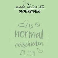 """Plotterdatei """"Es ist normal verschieden zu sein"""""""