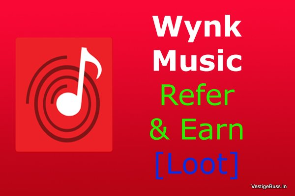 Wynk Music App Refer & Earn – Refer 5 Friends & Get Rs.50 in Bank