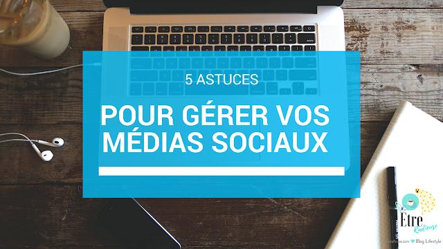 5 astuces pour gérer vos médias sociaux - #NEOMEDIAS