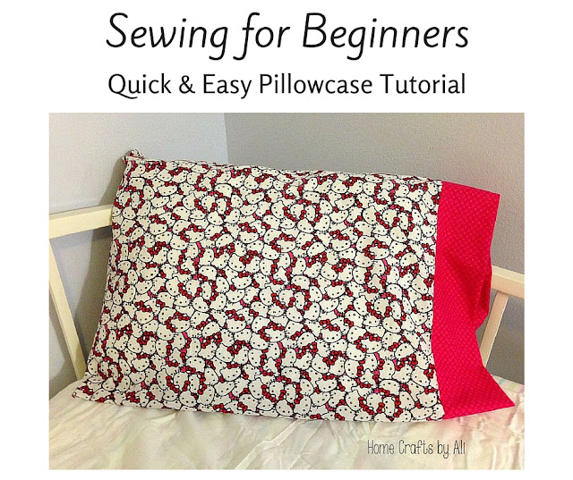 Sewing for Beginners - Quick & Easy Pillowcase Tutorial