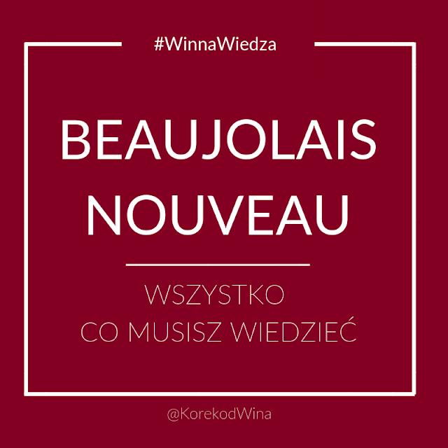 Le Beaujolais Nouveau est arrivé! Czym jest beaujolais nouveau, jak smakuje i jak się je produkuje?