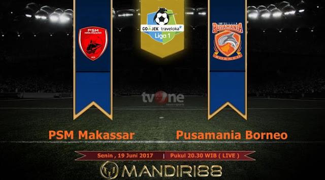 Prediksi Bola : PSM Makassar Vs Pusamania Borneo FC , Senin 19 Juni 2017 Pukul 20.30 WIB @ TVONE
