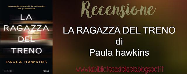 [Recensione #27]: LA RAGAZZA DEL TRENO di Paula Hawkins