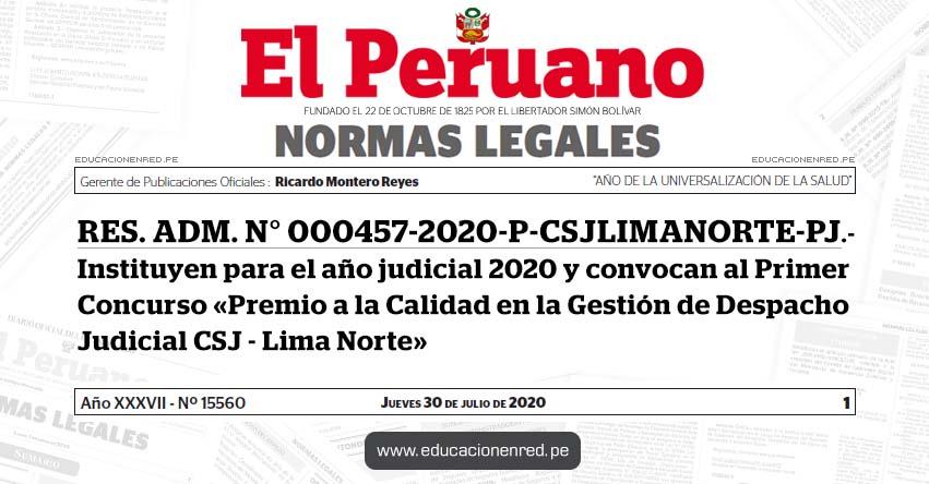 RES. ADM. N° 000457-2020-P-CSJLIMANORTE-PJ.- Instituyen para el año judicial 2020 y convocan al Primer Concurso «Premio a la Calidad en la Gestión de Despacho Judicial CSJ - Lima Norte»