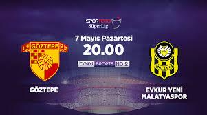 Göztepe - Yeni MalatyasporCanli Maç İzle 07 Mayis 2018
