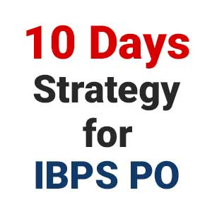 Perfect Strategy To Crack IBPS PO PRE Exam In Last 10 Days