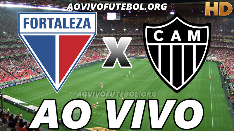 Fortaleza x Atlético Mineiro Ao Vivo na TV HD