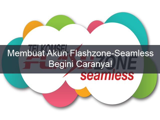 Cara Membuat Akun Flashzone Seamless 1