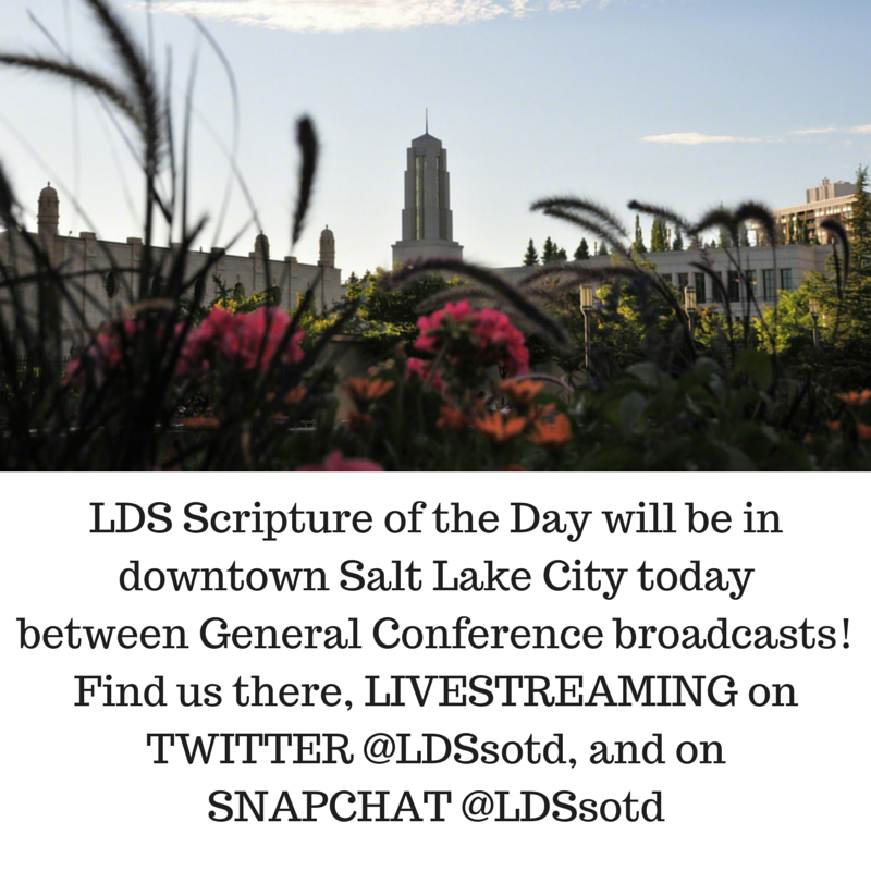 Downtown Salt Lake City Living: LDS Scripture Of The Day: April 2015