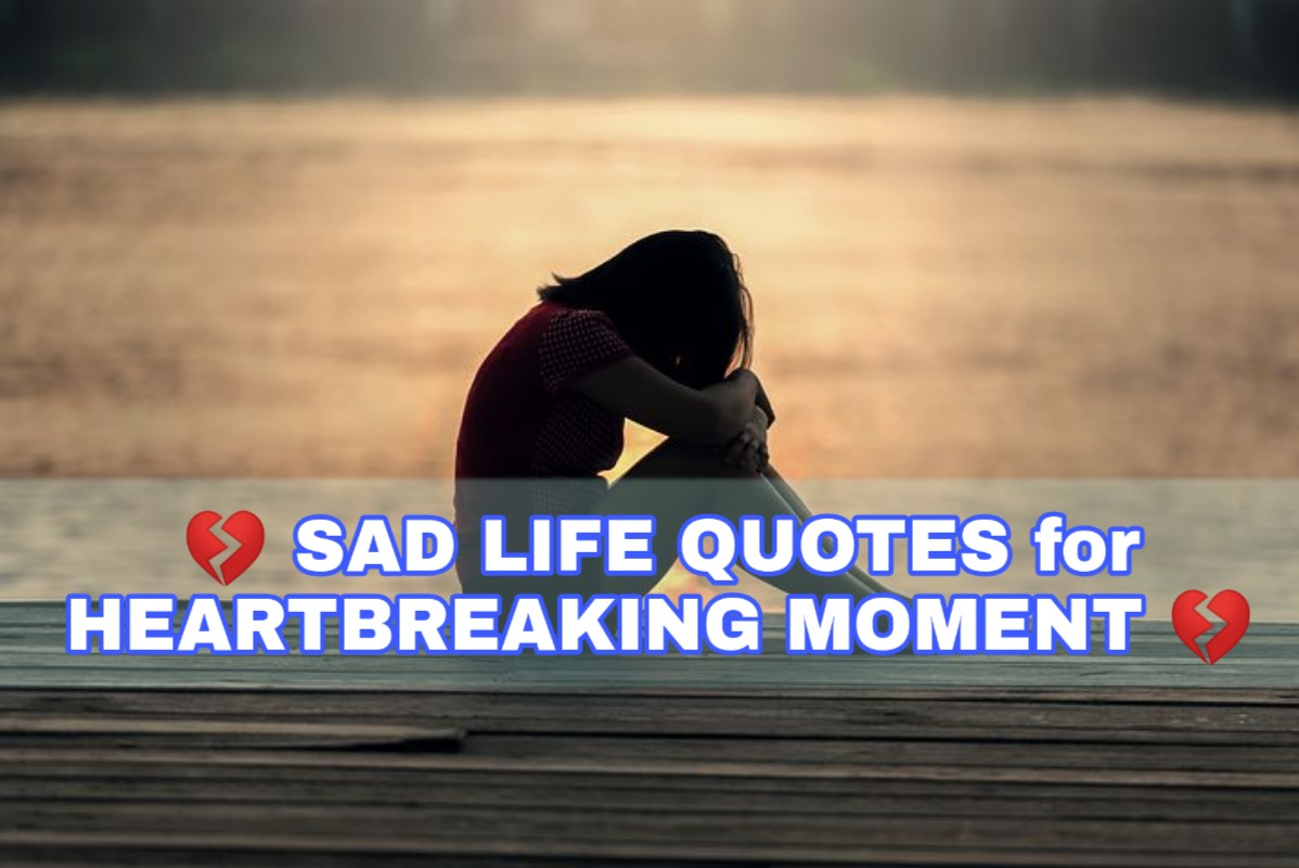 Sad Life Quotes Latest Sad Life Quotes At The Heartbreaking Moments