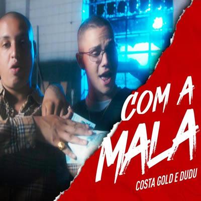 Costa Gold e Dudu - Com a Mala