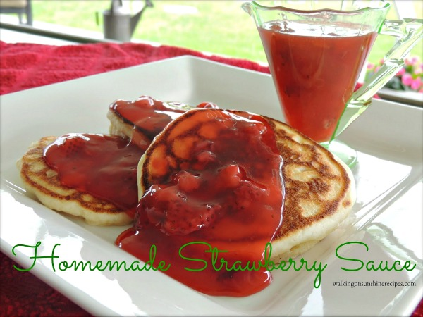 Homemade Strawberry Sauce is perfect for pancakes, waffles or ice cream from Walking on Sunshine.