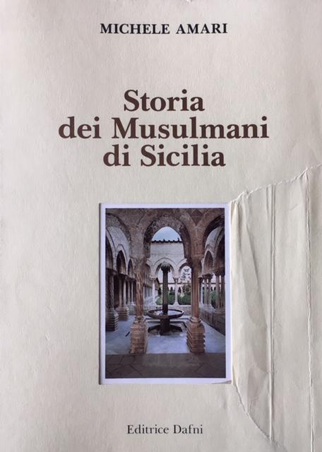 Michele Amari - Vol 4. Storia dei Musulmani di Sicilia. Anno 1991. Editrice Dafni