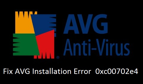 AVG Installtion Error 0xc00702e4 Fixed