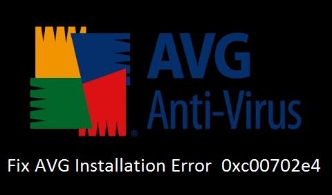 AVG Installtion Error 0xc00702e4 Fixed