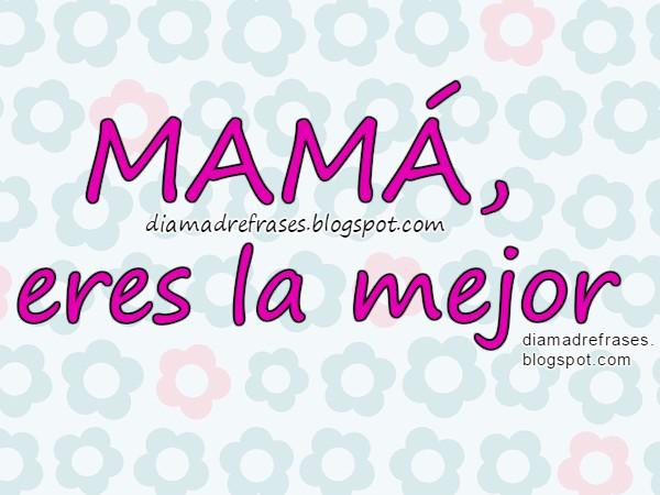 Día de la Madre, Imágenes para Madres, Frases para Madres, Mery Bracho Día Madre