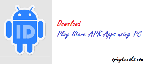 Download Google Play Store APK Apps on PC