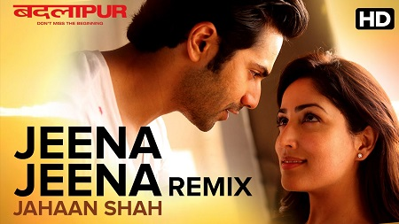 Jeena Jeena Jahaan Shah Remix New Video Songs 2016 Badlapur