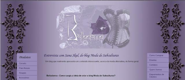 http://www.belladonnaloja.com.br/2012/03/entrevista-com-sana-skul-do-blog-moda.html