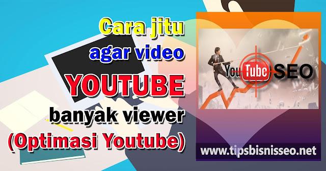 Cara Jitu Agar Youtube Banyak Viewer (Optimasi Youtube)