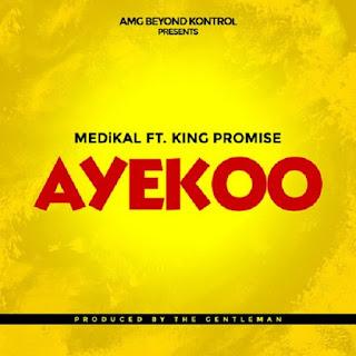 Medikal Feat. King Promise – Ayekoo