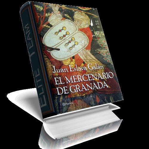 El mercenario de Granada – Juan Eslava Galán