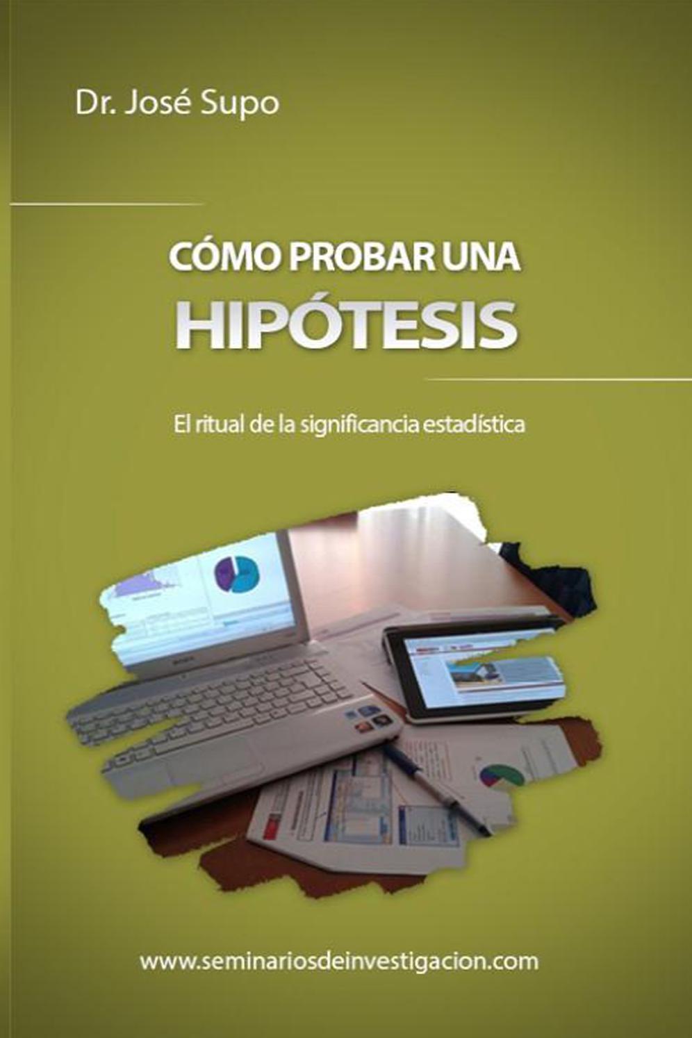 Cómo probar una hipótesis – Dr. José Supo