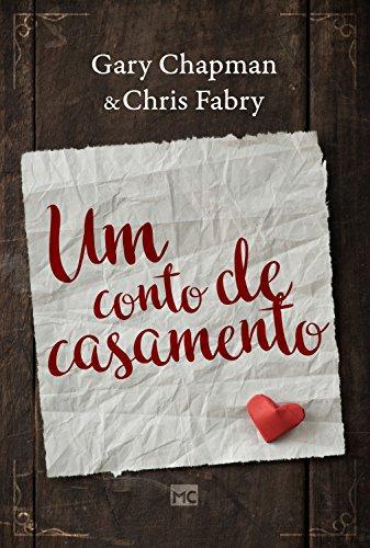 Um conto de casamento Gary Chapman, Chris Fabry
