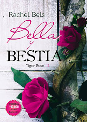 LIBRO - Bella y Bestia (Tiger Rose #3)  Rachel Bels (14 noviembre 2016)  NOVELA ROMANTICA  Edición Digital Ebook Kindle  Comprar en Amazon España